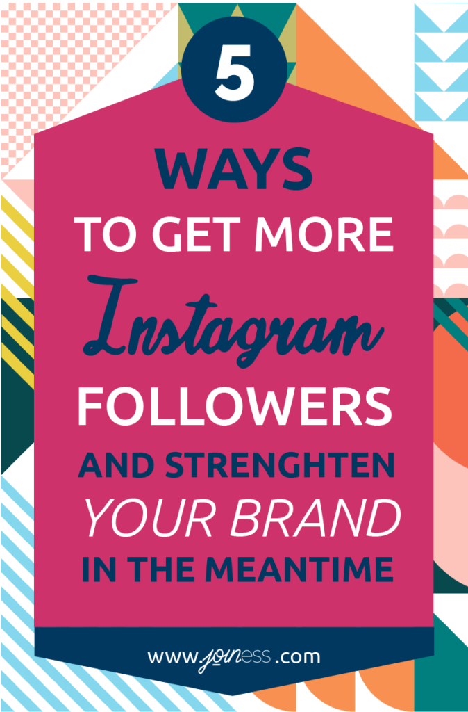 Implement these 5 tips to your Social Media strategy to get more followers on Instagram while helping you strengthen your brand.