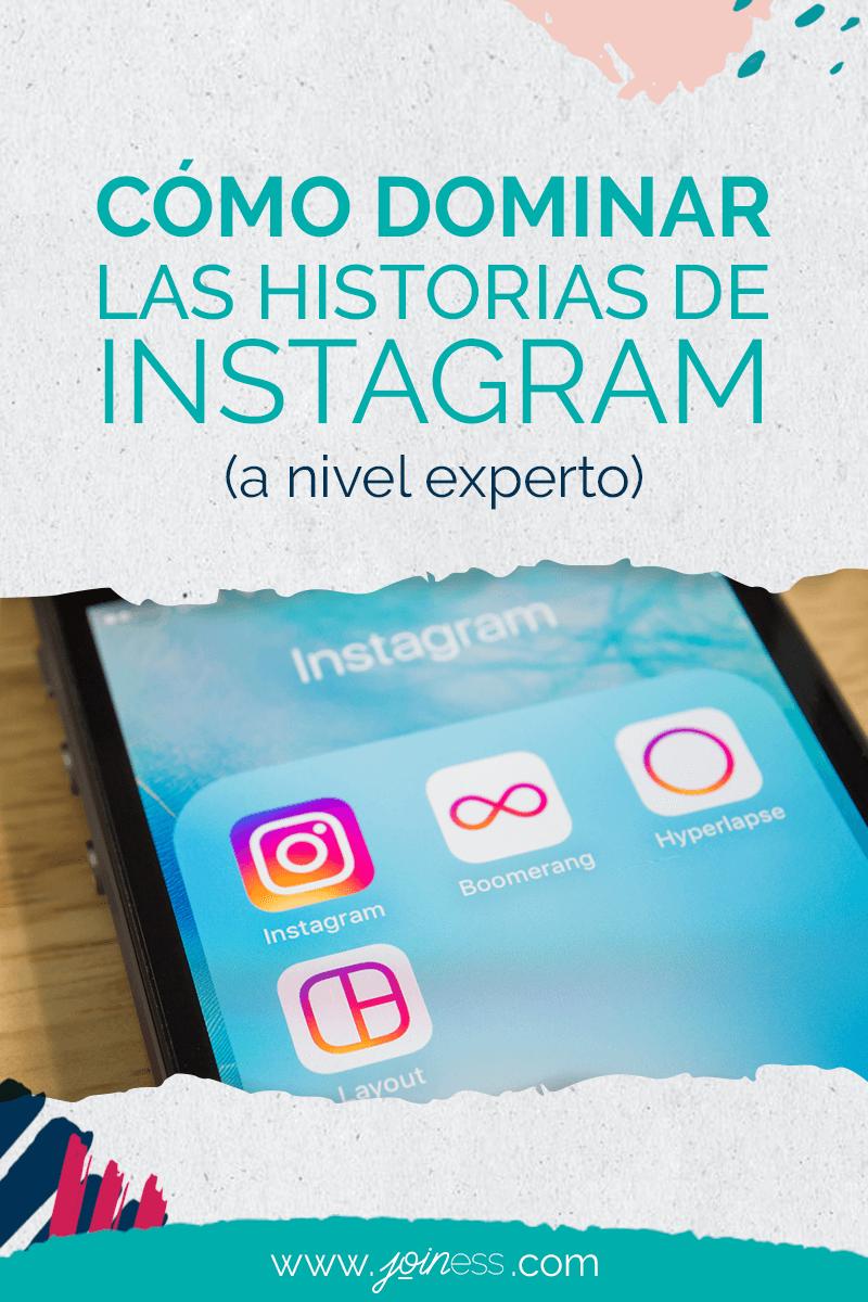 Cómo dominas las historias de Instagram a nivel experto