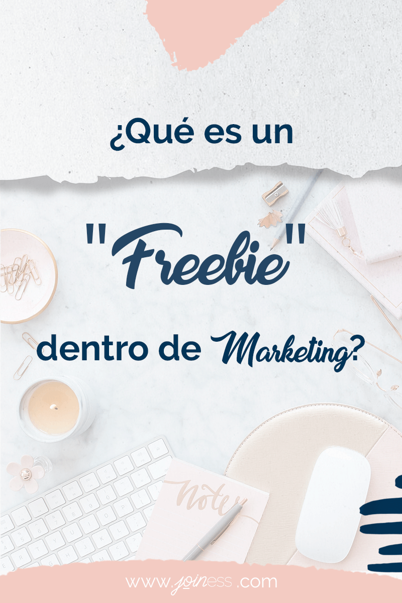 "Qué es un ""freebie"" dentro de Marketing"