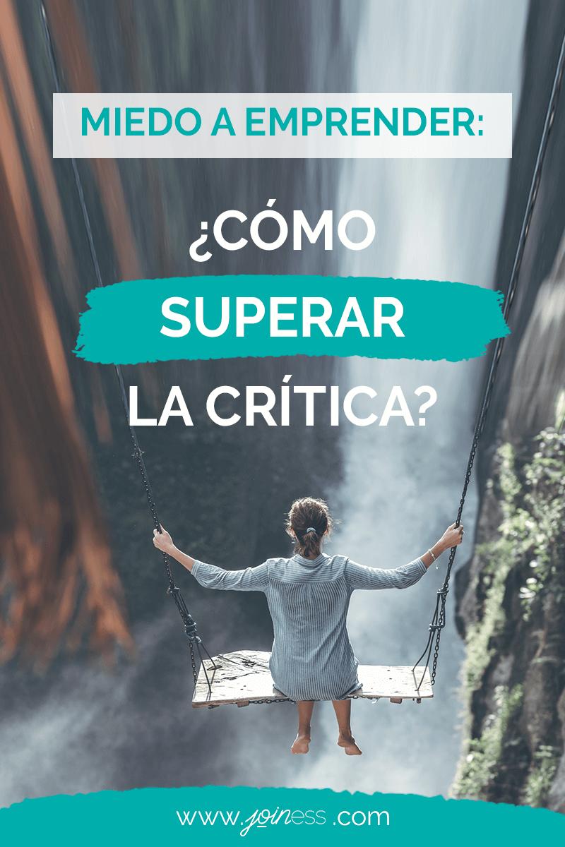 Cómo superar el miedo a las críticas