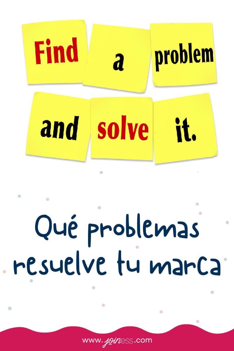 que problemas resuelve tu marca