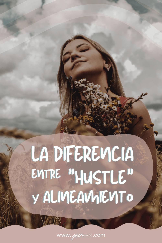 Diferencia entre hustle y alineamiento